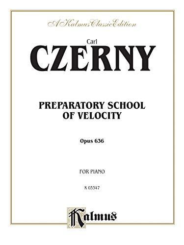 9780769268712: Preparatory School of Velocity, Op. 636 (Kalmus Edition)