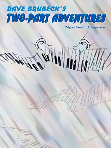 9780769268781: Dave Brubeck's Two-part Adventures