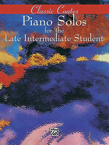 9780769270074: Classic Coates: Piano Solos for the Late Intermediate Student