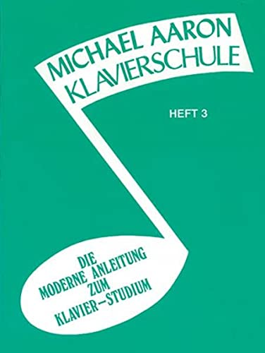 9780769271866: Aaron Klavierschule 3: Die Moderne Anleitung zum Klavier - Studium (Michael Aaron Piano Course)