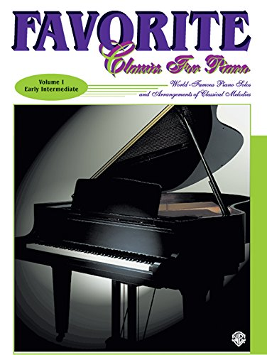 9780769272191: Favorite Classics for Piano, Vol 1: World Famous Piano Solos and Arrangements of Classical Melodies, Book & CD (Favorite Classics for Piano (part of the Schultz Library))