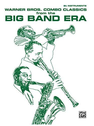 9780769272849: Warner Bros. Combo Classics from the Big Band Era: B-flat Book
