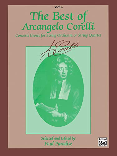 9780769273327: The Best of Arcangelo Corelli (Concerto Grossi for String Orchestra or String Quartet): Viola