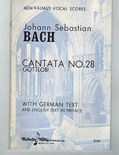 9780769273945: Cantata No. 28 -- Gottlob! Nun geht das Jahr zu Ende (Kalmus Edition)