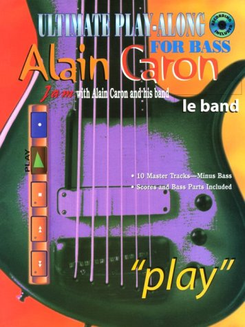 9780769274584: Ultimate Play-Along for Bass W/CD: Jam with Alain Caron and His Band with CD (Audio)