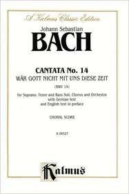 9780769274676: Cantata No. 14 -- War Gott nicht mit uns diese Zeit: SATB with STB Soli (German, English Language Edition) (Kalmus Edition) (German Edition)