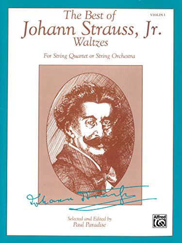 9780769275543: The Best of Johann Strauss, JR. Waltzes (for String Quartet or String Orche: 1st Violin
