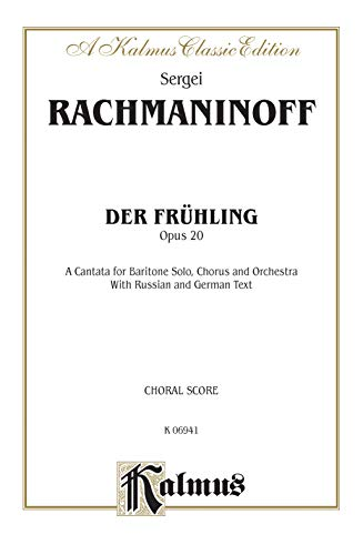 Der Fruhling, Op. 20: SATB with Bar Solo (Orch.) (German, Russian Language Edition) (Kalmus Edition...