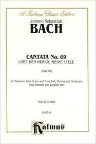 Cantata No. 69 -- Lobe Den Herrn,