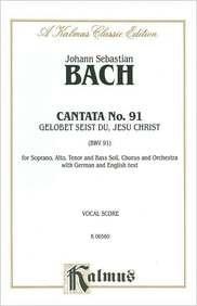 Cantata No. 91 -- Gelobet seist du,: Bach, Johann Sebastian