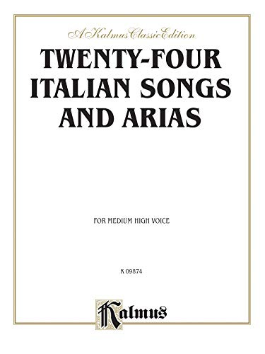 9780769277493: Twenty-four Italian Songs and Arias: For Medium High Voice (Italian Edition)