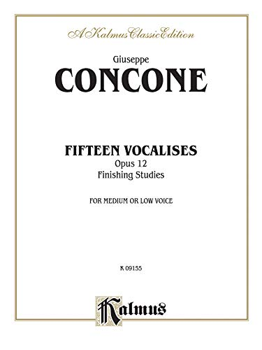 9780769277653: Fifteen Vocalises, Op. 12 (Finishing Studies): Medium or Low Voice (Kalmus Edition)