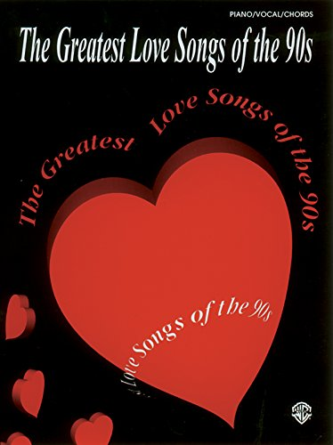 9780769277721: The Greatest Love Songs of the 90s: Piano/Vocal/Chords