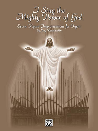 9780769277820: I Sing the Mighty Power of God: Seven Hymn Improvisations for Organ (H. W. Gray Organ)