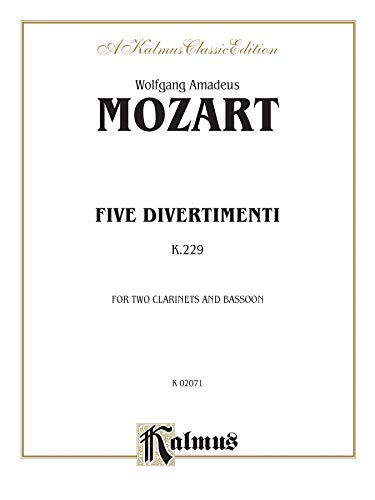 9780769277844: Mozart (1756-1791): Five Divertimenti, K. 229 for Two Clarinets and Bassoon (Kalmus 2000 Series)