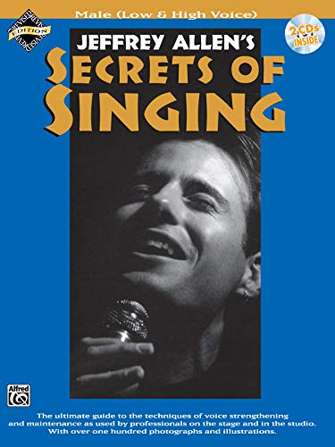 Jeffrey Allen's Secrets of Singing: Male (Low and High Voice): Jeffrey Allen