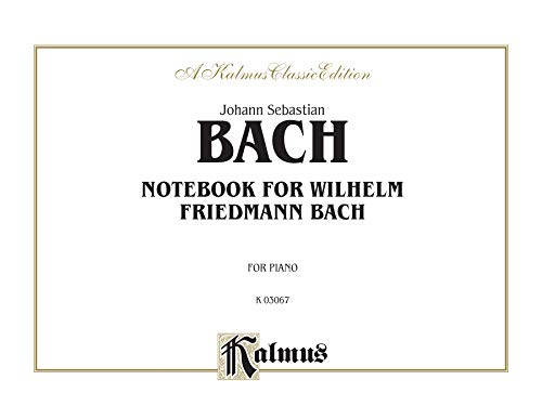 9780769278735: Notebook for Willhelm Friedmann Bach: For Piano