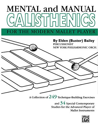 Mental and Manual Calisthenics: For the Modern Mallet Player: Bailey, Elden Buster