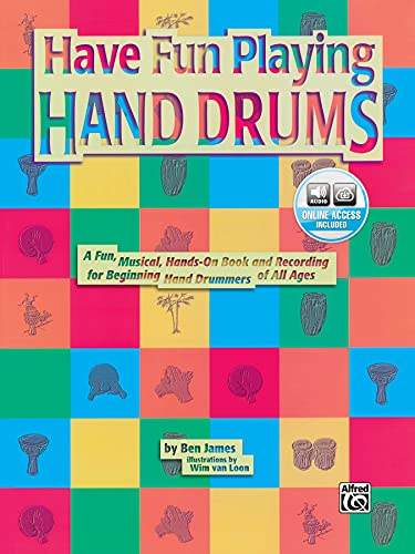 9780769280585: Ultimate Beginner Have Fun Playing Hand Drums for Bongo, Conga and Djembe Drums: A Fun, Musical, Hands-On Book and CD for Beginning Hand Drummers of All Ages, Book & CD (The Ultimate Beginner Series)