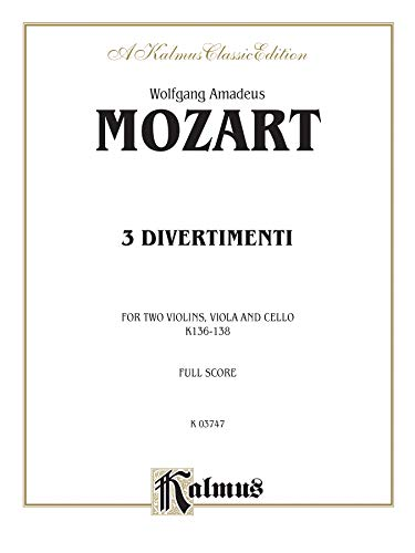 9780769280851: Divertimenti, K. 136, 137, 138 (Kalmus Edition)