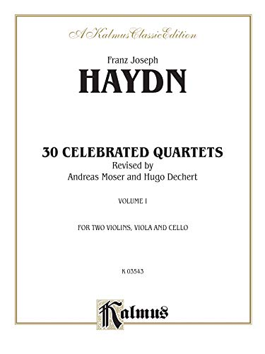 Thirty Celebrated String Quartets, Vol 1: Op. 9, No. 2; Op. 17, No. 5; Op. 50, No. 6; Op. 54, Nos. ...