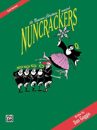 9780769280998: Nuncrackers -- The Nunsense Christmas Musical (Vocal Selections): Piano/Vocal/Chords