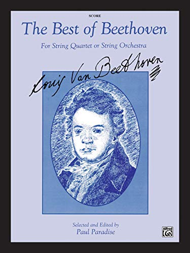 9780769281438: The Best of Beethoven (For String Quartet or String Orchestra): For String Quartet or String Orchestra, Score