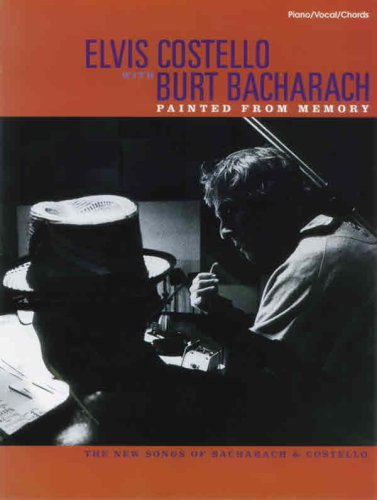 9780769281483: Elvis Costello with Burt Bacharach -- Painted from Memory: Piano/Vocal/Chords