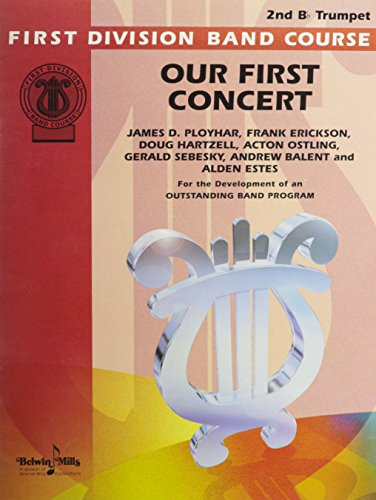 9780769281629: Our First Concert: 2nd B-flat Trumpet (First Division Band Course)