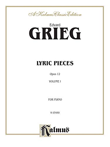 9780769281636: Grieg: Lyric Pieces for Piano Solo, Op.12 (Kalmus Edition)