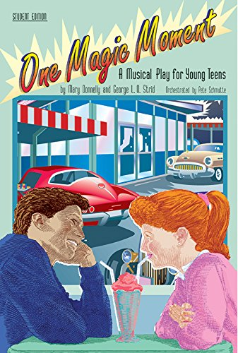 One Magic Moment, a Musical Play for Young Teens, Musical Revue Pack: Donnelly, Mary & Strid, ...