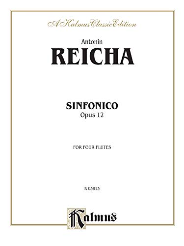 9780769283333: Sinfonica for Four Flutes, Op. 12 (Kalmus Edition)