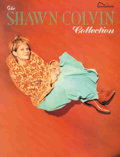 9780769284194: The Shawn Colvin Collection: Guitar Songbook Edition