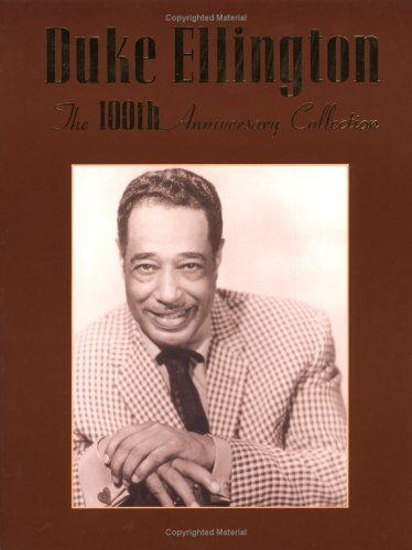 9780769284231: Duke Ellington -- The 100th Anniversary Collection: Piano/Vocal/Chords