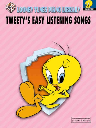 Looney Tunes Piano Library: Level 1 -- Tweety's Easy Listening Songs