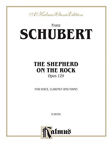 9780769284804: Shepherd on the Rock, The (Der Hirt auf dem Felsen) Op. 129 (with Clarinet & Piano): High Voice (German, English Language Edition) (Kalmus Edition) (German Edition)
