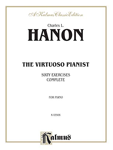 9780769285771: Charles L. Hanon: The Virtuoso Pianist : Sixty Exercises Complete : For Piano