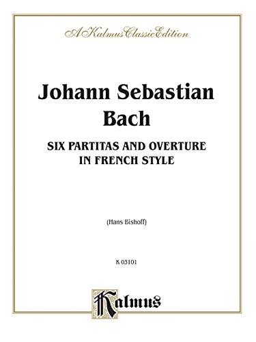 Johann Sebastian Bach: Six Partitas And Overture: Johann Sebastian Bach,