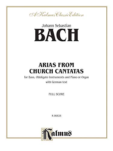 9780769286822: Arias From Church Cantatas: For Bass, Obbligato Instruments and Piano or Organ With German Text, Full Score, a Kalmus Classic Edition