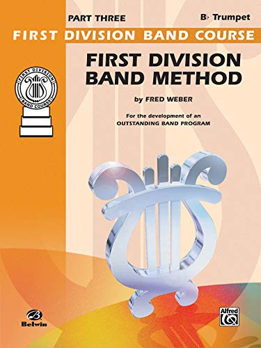 9780769286938: First Division Band Method, Part 3: B-Flat Cornet (Trumpet) (First Division Band Course)