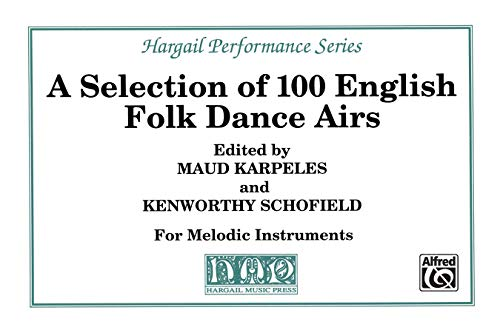 9780769289434: A Selection of 100 English Folk Dance Airs: Part(s) (Hargail Performance)