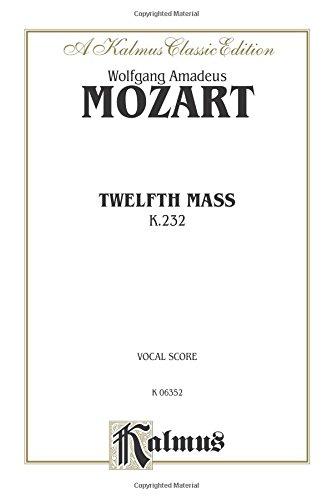 Twelfth Mass (Kalmus Edition): Mozart, Wolfgang Amadeus