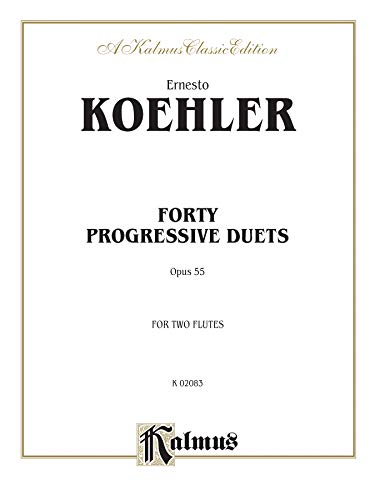 Forty Progressive Duets Opus 55 for Two Flutes (Kalmus Classic Edition)