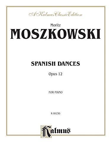 9780769290614: Spanish Dances, Op. 12 (Kalmus Edition)