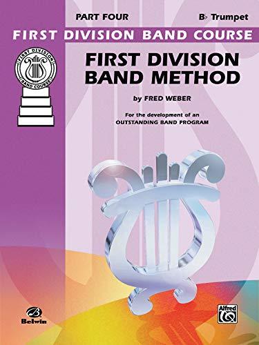9780769290737: First Division Band Method, Part 4: B-flat Cornet (Trumpet) (First Division Band Course)