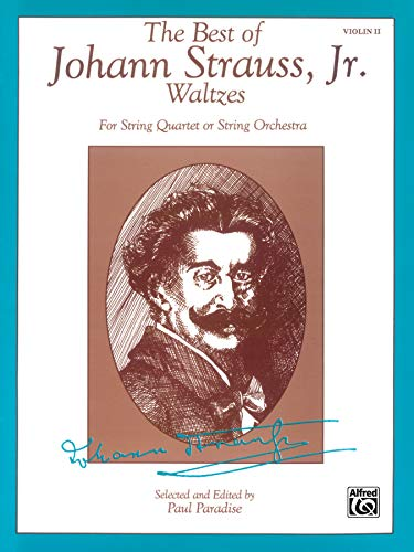 9780769291758: The Best of Johann Strauss, Jr. Waltzes (for String Quartet or String Orchestra): 2nd Violin