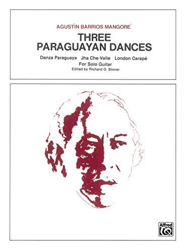 9780769291994: Three Paraguayan Dances: Sheet (The Guitar Works of Agustin Barrios Mangore)