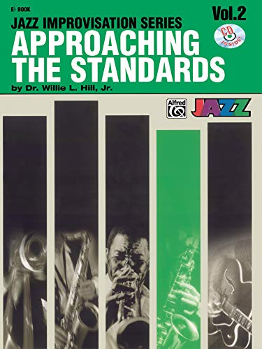 9780769292298: Approaching the Standards, Vol 2: E-flat, Book & CD (Jazz Improvisation Series)