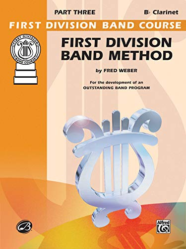 9780769292434: First Division Band Method, Part 3: B-Flat Clarinet (First Division Band Course)
