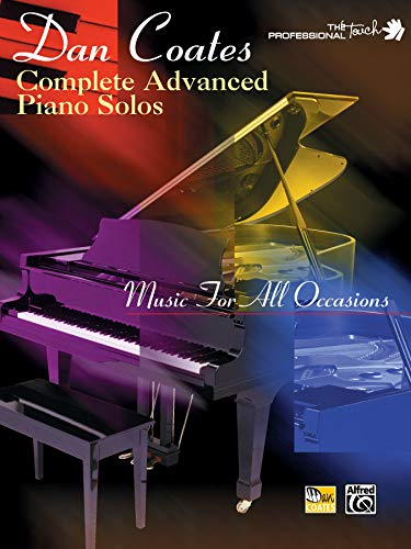 9780769292649: Dan Coates Complete Advanced Piano Solos: Music for All Occasions (The Professional Touch Series)